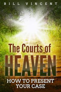 The Courts of Heaven: How to Present Your Case