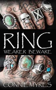 Ring: Wearer Beware