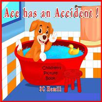Ace has an Accident! Children's Picture Book
