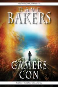 Gamers Con: The First Zak Steepleman Novel