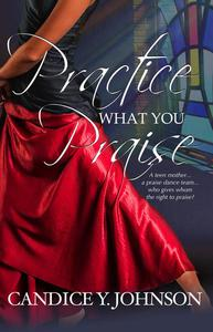 Practice What You Praise