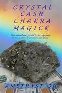 Crystal Cash Chakra Magick: The Rainbow Path to Prosperity