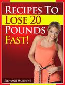 Recipes To Lose 20 Pounds Fast!