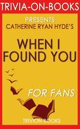 When I Found You: By Catherine Ryan Hyde (Trivia-On-Books)