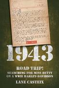 1943 Road Trip! Searching for Miss Betty on a WWII Harley-Davidson.