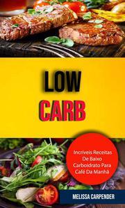 Low Carb: Incríveis Receitas De Baixo Carboidrato Para Café Da Manhã .