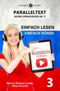 Russisch Lernen Einfach Lesen | Einfach Hören | Paralleltext Audio-Sprachkurs Nr. 3