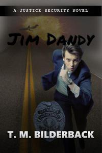 Jim Dandy - A Justice Security Novel