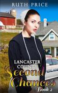Lancaster County Second Chances - Book 2