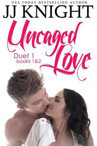 Uncaged Love Duets: Books 1 and 2