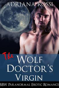 The Wolf Doctor's Virgin (Curves for the Alpha) (BBW Werewolf Shifter Erotic Romance)