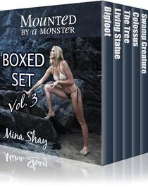 Mounted by a Monster: Boxed Set Volume 3