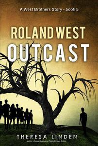 Roland West, Outcast