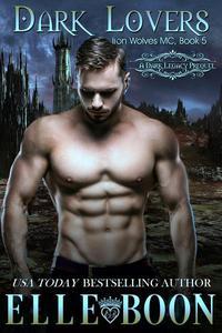 Dark Lovers, Iron Wolves MC Book 5