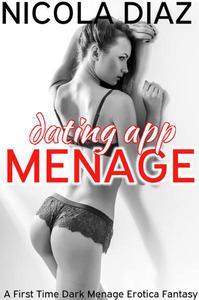 Dating App Menage  - A First Time Dark Menage Erotica Fantasy