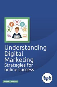 Understanding Digital Marketing : Strategies for Online Success