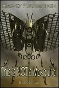 This is Not a Mosquito!