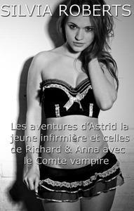 Les aventures d'Astrid la jeune infirmière et celles de Richard & Anna avec le Comte vampire