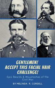 Gentlemen! Accept This Facial Hair Challenge