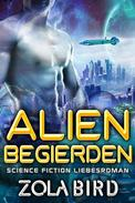 Alien Begierden: Science Fiction Liebesroman