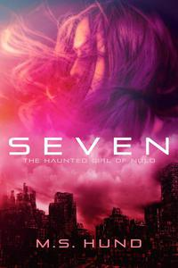 Seven: The Haunted Girl of NuLo
