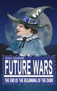 Future Wars: The end of the beginning of the dark