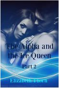 The Alpha and the Ice Queen Part 2