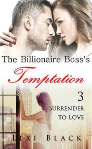 The Billionaire Boss's Temptation 3: Surrender to Love