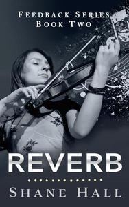 Reverb: Feedback Serial Book Two