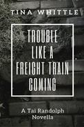 Trouble Like a Freight Train Coming