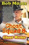 Ghost squad 8 - Ghost Writer
