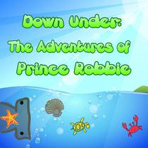 Down Under: The Adventures of Prince Robbie