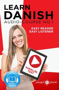 Learn Danish | Easy Reader | Easy Listener | Parallel Text - Audio Course No. 1