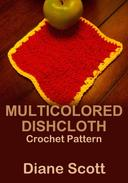Multicolored Dishcloth: Crochet Pattern