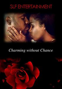 Charming Without Chance