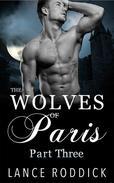 The Wolves of Paris: Part Three (Gay Werewolf Romance)