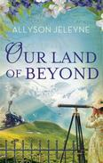 Our Land of Beyond
