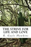 The Strive for Life and Love