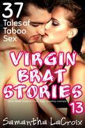 Virgin Brat Stories 13 - 37 Tales of Taboo Sex (Taboo Daddy Daughter Incest Virgin Breeding Creampie)