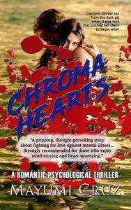 Chroma Hearts: A Romantic Psychological Thriller