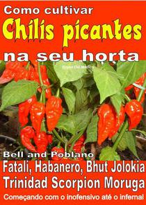 Como cultivar chilis picantes na seu horta