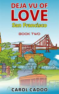 Deja Vu of Love San Francisco