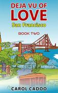 Deja Vu of Love San Francisco
