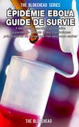Épidémie Ebola   Guide de survie