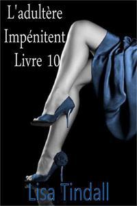 L'adultère Impénitent - Livre 10