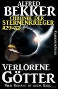 Alfred Bekker Chronik der Sternenkrieger: Verlorene Götter