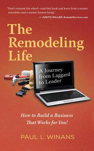 The Remodeling Life: A Journey from Laggard to Leader