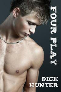 Four Play: FOUR Book explicit Gay Bundle (Gay Taboo Household Erotica)