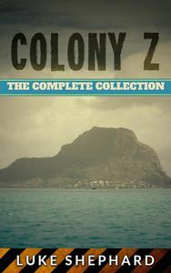 Colony Z: The Complete Collection