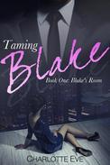 Taming Blake (Book One: Blake's Room)